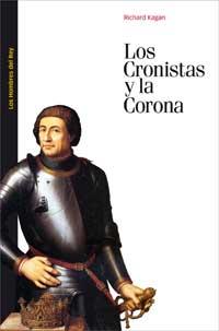 CEEH. Publicaciones. Los Cronistas y la Corona.La política de . Los Cronistas y la Corona.La política de.