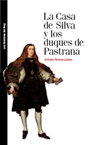 CEEH. Publicaciones. La Casa de Silva y los duques de Pastran . La Casa de Silva y los duques de Pastran.